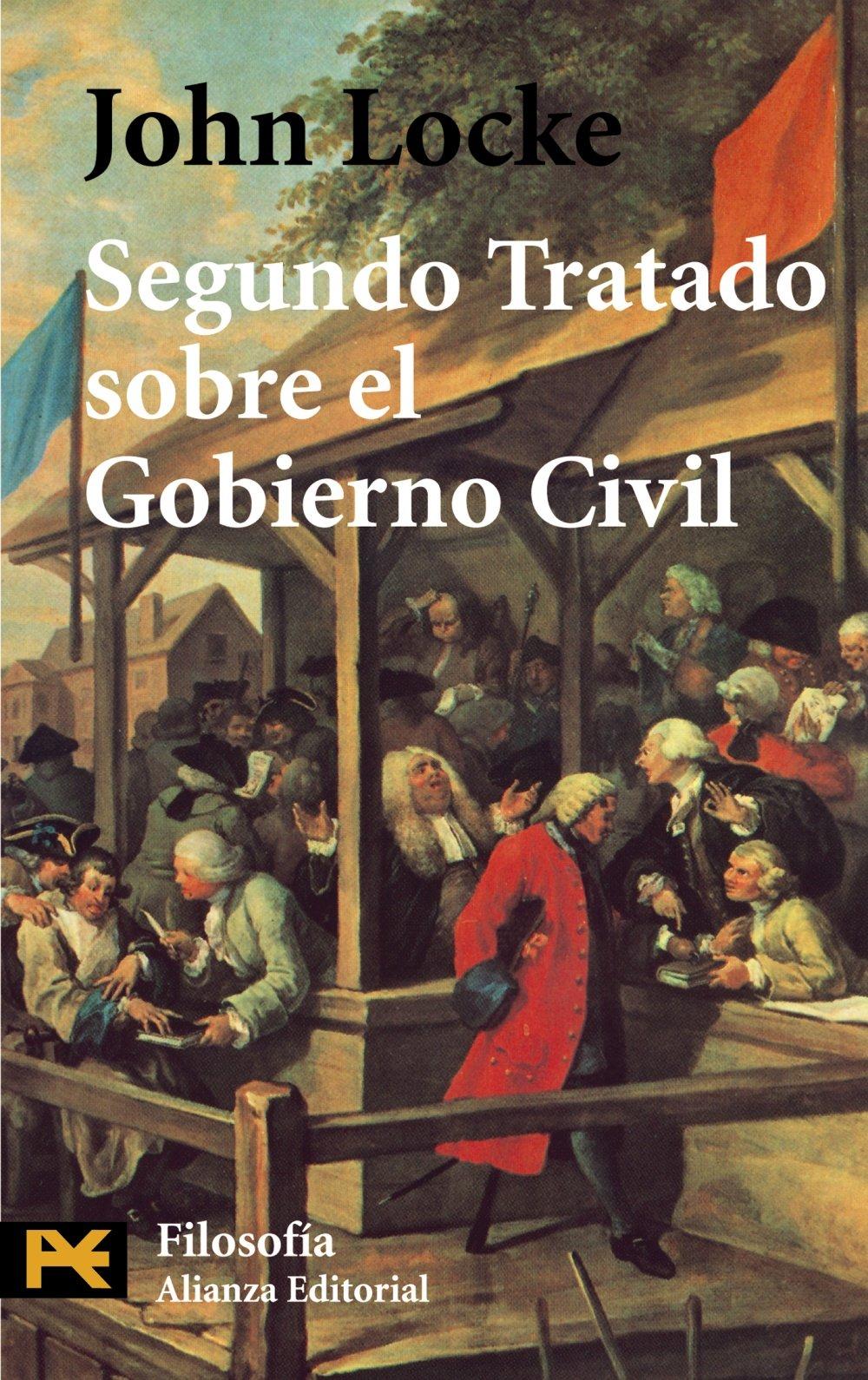 Un Ensayo Acerca Del Verdadero Origen Y Fin Del Gobierno Civil (coleccion  Filosofia) (el Libro De Bolsillo) (spanish Edition): Locke, John:  9788420637884: