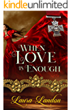 When Love is Enough (Brotherhood Series Book 1)