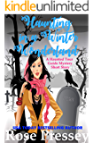 Haunting in a Winter Wonderland: A Ghost Hunter Cozy Mystery Short Story (A Ghostly Haunted Tour Guide Mystery)