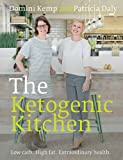 The Ketogenic Kitchen: Low carb. High fat. Extraordinary health.