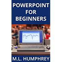 PowerPoint for Beginners (PowerPoint Essentials Book 1)