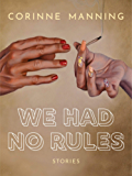 We Had No Rules