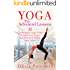 Yoga: The Advanced Lessons: 30 Challenging Yoga Poses to Take Your Yoga Practice to a Whole New Level (Yoga Poses With Pictures, Yoga Mastery Series, Yoga Exercises, Flexibility Training)