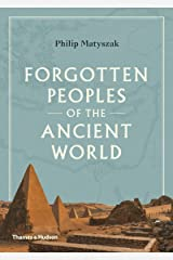 Forgotten Peoples of the Ancient World Kindle Edition