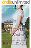 Destroyed & Restored: The Baron's Courageous Wife (Love's Second Chance Book 12) (English Edition)