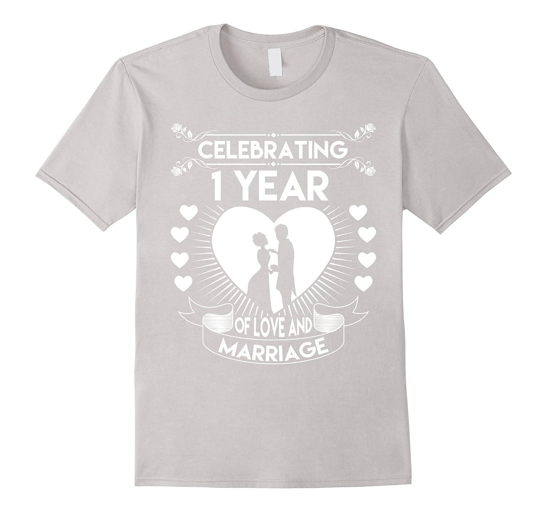 Wedding T Shirt Ideas: 1 Year 1st Wedding Anniversary Gifts Ideas Couple T Shirt