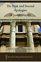 The First and Second Apologies of Justin Martyr: Edited with Notes and Commentary by Rev. Aaron Simms (St. Polycarp Church Fathers Series) Kindle Edition