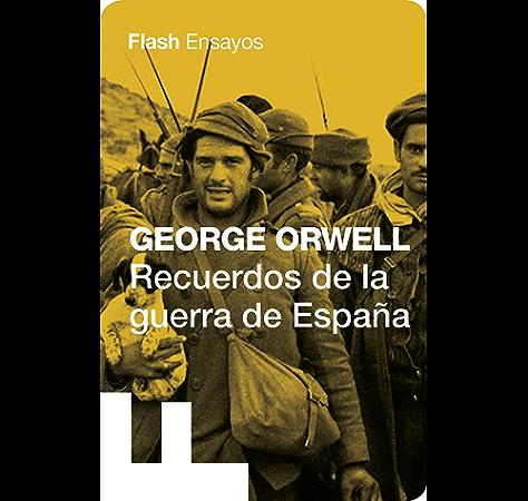 Recuerdos de la guerra de España (Colección Endebate) eBook: George, Orwell: Amazon.es: Tienda Kindle