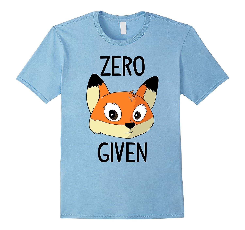 Zero Fox Given Funny T-Shirt-Art