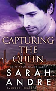 Capturing the Queen (Damaged Heroes Book 2)