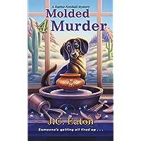 Molded 4 Murder (Sophie Kimball Mystery)