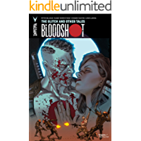 Bloodshot Vol. 6: The Glitch and Other Tales (Bloodshot (2012-))