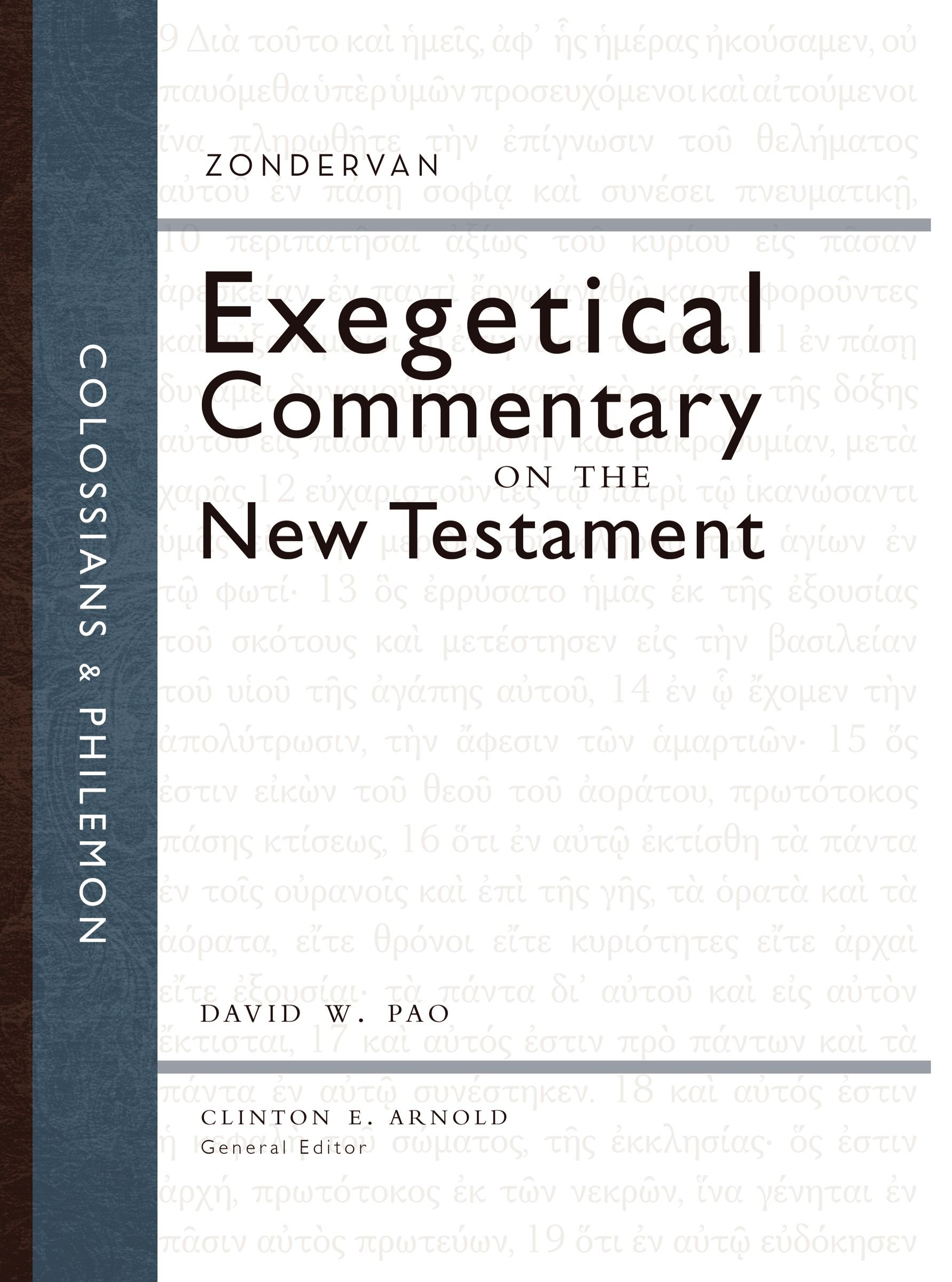 Colossians and Philemon (Zondervan Exegetical Commentary on the New  Testament): David W. Pao, Clinton E. Arnold: 0025986243951: Amazon.com:  Books