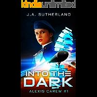 Into the Dark (Alexis Carew Book 1)