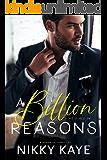 A Billion Reasons