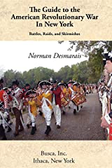 The Guide to the American Revolutionary War in New York Kindle Edition