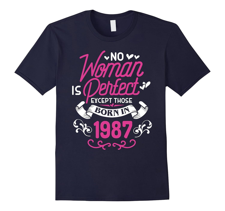 30th Birthday Gift TShirt Women Is Perfect 1987 30 Year Old-Vaci