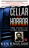 Cellar of Horror: The Story of Gary Heidnik