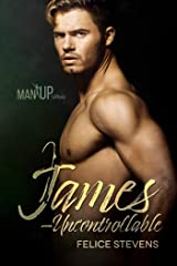 James—Uncontrollable (Man Up Book 5) Kindle Edition