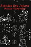 Bokuden Ryu Jujutsu: A Record of Intensive Lessons in Jujutsu With Additional Secret Teachings on Resuscitation