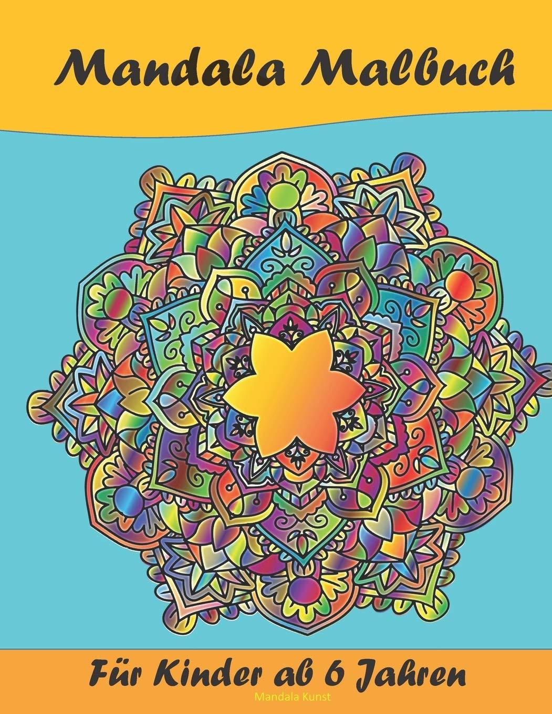 Mandala Malbuch Fur Kinder Ab 6 Jahren Malvorlagen Fur Kinder Ab 6 Jahren Perfekte Geschenke Fur Madchen Jungen Und Liebhaber Der Kreativitat Malvorlage Ebenfalls Sehr Interessant Finden Amazon De Kunst Mandala Bucher