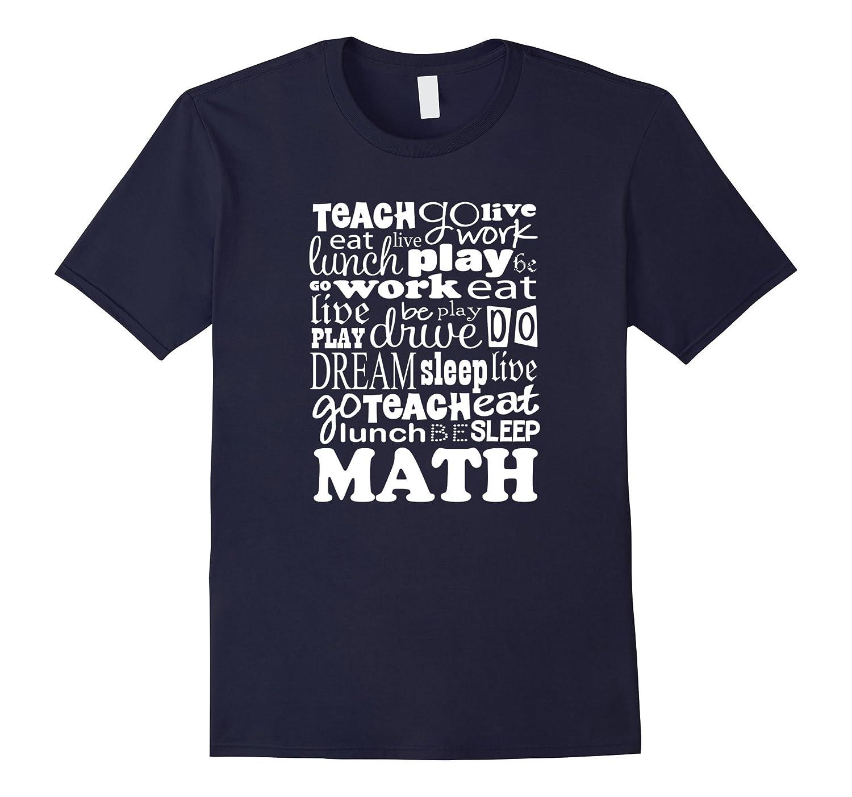 Math Teacher T-shirt Eat Sleep Teach Mathematics School Tee-FL