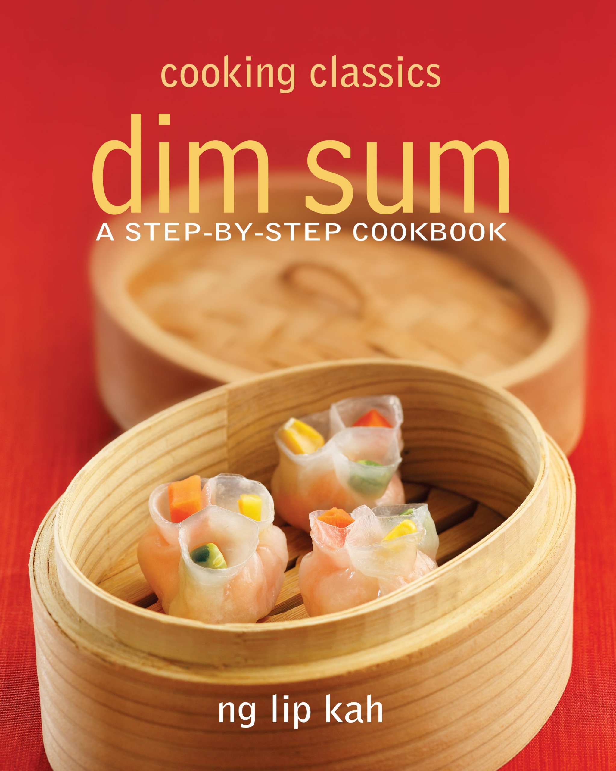 Cooking classics dim sum a step by step cookbook ng lip kah cooking classics dim sum a step by step cookbook ng lip kah 9789814516297 amazon books forumfinder Choice Image