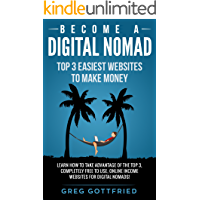 Become a Digital Nomad: Top 3 Easiest Websites To Make Money