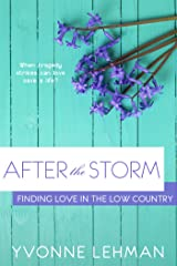 After the Storm (Finding Love in the Low Country Book 1) Kindle Edition