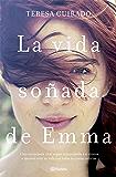La vida soñada de Emma (Volumen independiente nº 1)