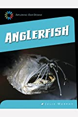 Anglerfish (21st Century Skills Library: Exploring Our Oceans) Kindle Edition