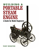 Building a Portable Steam Engine: A Guide for Model Engineers