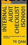 Internal Audit Checklist ISO9001: Guideline for Internal Audit for Audit Preparation