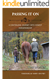 Passing It On: A Continuing Journey into Honest Horsemanship (Honest Horsemanship Series Book 5)