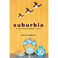 Suburbia: A Far from Ordinary Place (English Edition)