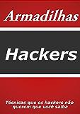 Armadilhas Hackers: Segurança na Internet