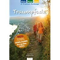 Traumpfade – Jubiläumsausgabe: 27 Premium-Rundwege am Rhein, an der Mosel und in der Eifel.: Mehr als 230 Fotos…