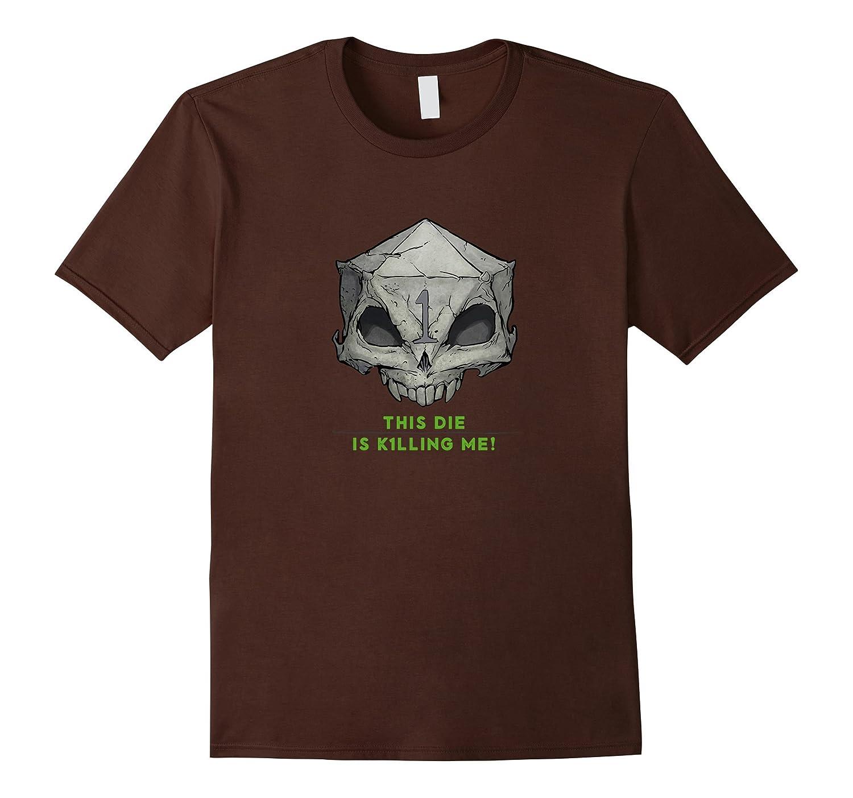 D20 Skull Dice - This Die is Killing Me! Humorous Gaming Tee-TH
