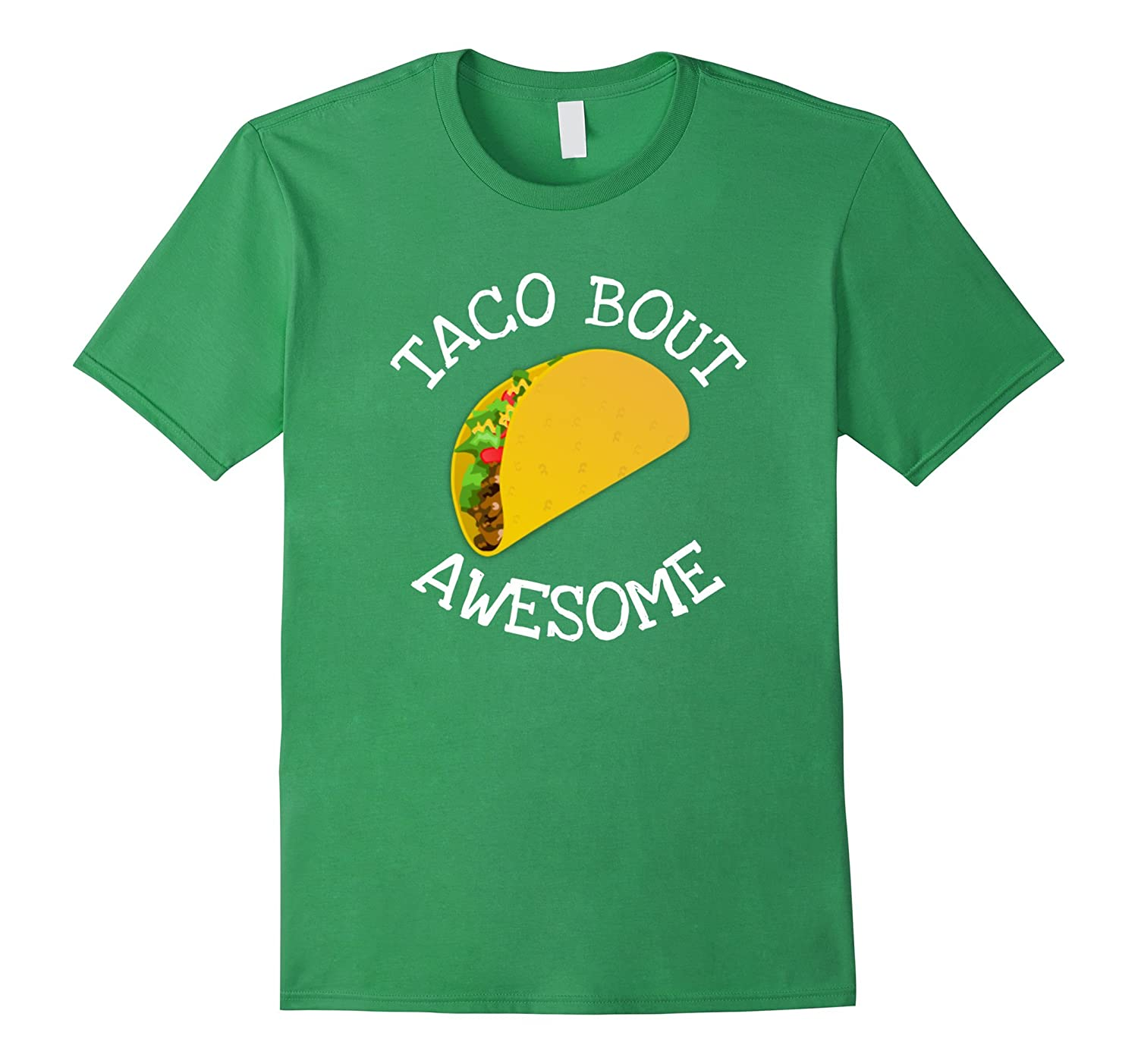Taco Bout Awesome Funny Taco Lover's T-Shirt-FL