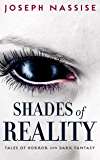 Shades of Reality: Tales of Horror and Dark Fantasy