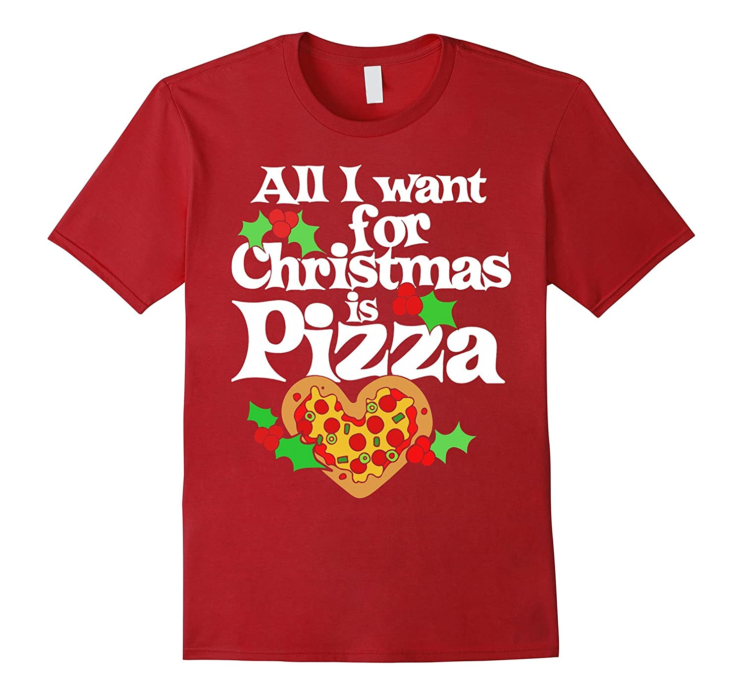 All I Want For Christmas Is Pizza T-shirt-FL