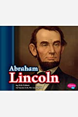 Abraham Lincoln (Presidential Biographies) Kindle Edition