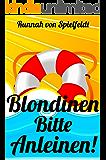 Blondinen Bitte Anleinen!