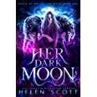 Her Dark Moon (House of Wolves and Magic Book 1)
