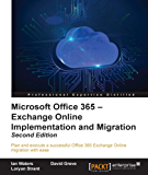 Microsoft Office 365: Exchange Online Implementation and Migration - Second Edition