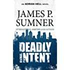 Deadly Intent: A Thriller (Adrian Hell Series Book 4)