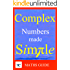 Complex Numbers Made Simple