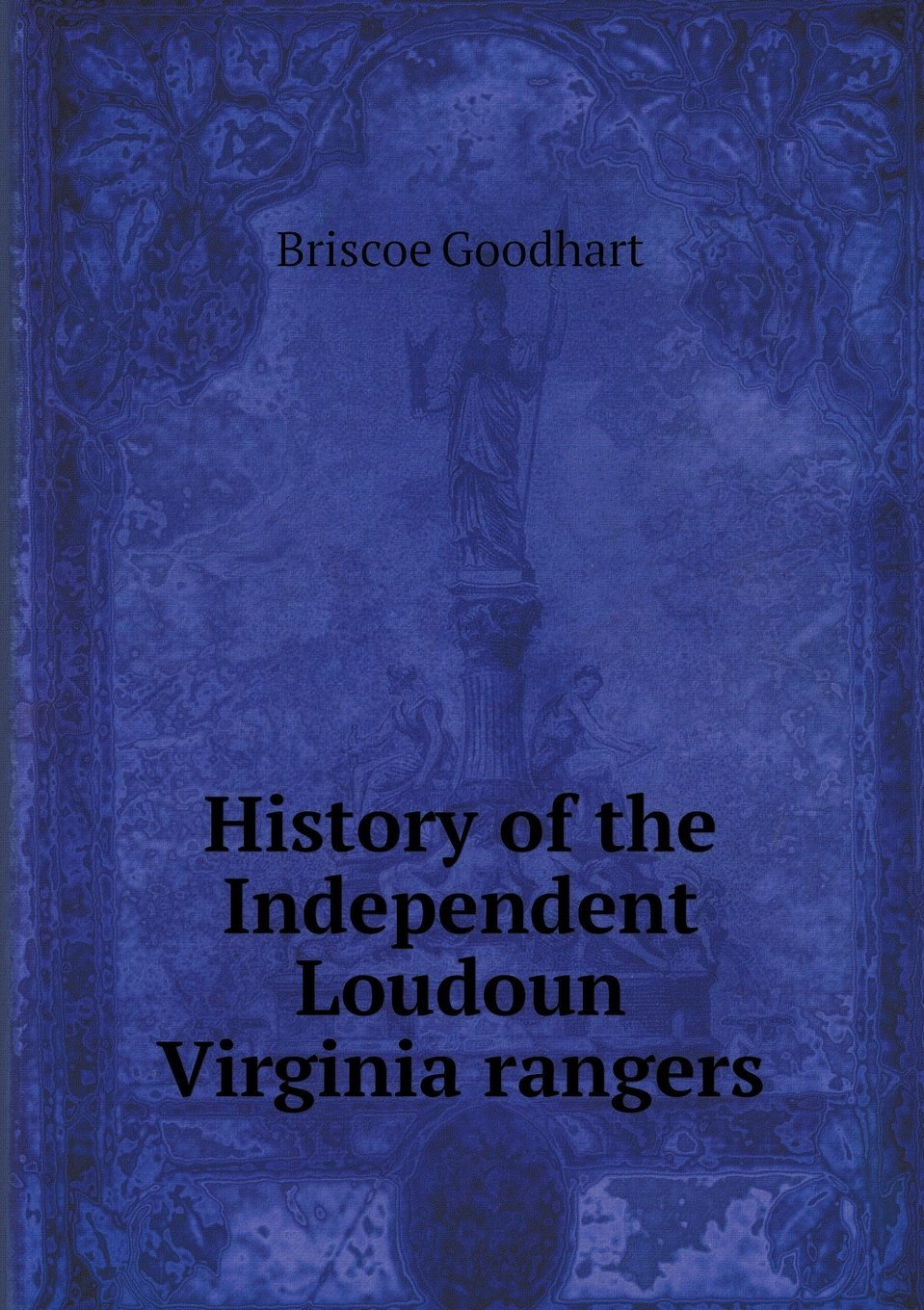 History of the Independent Loudoun Virginia Rangers pdf
