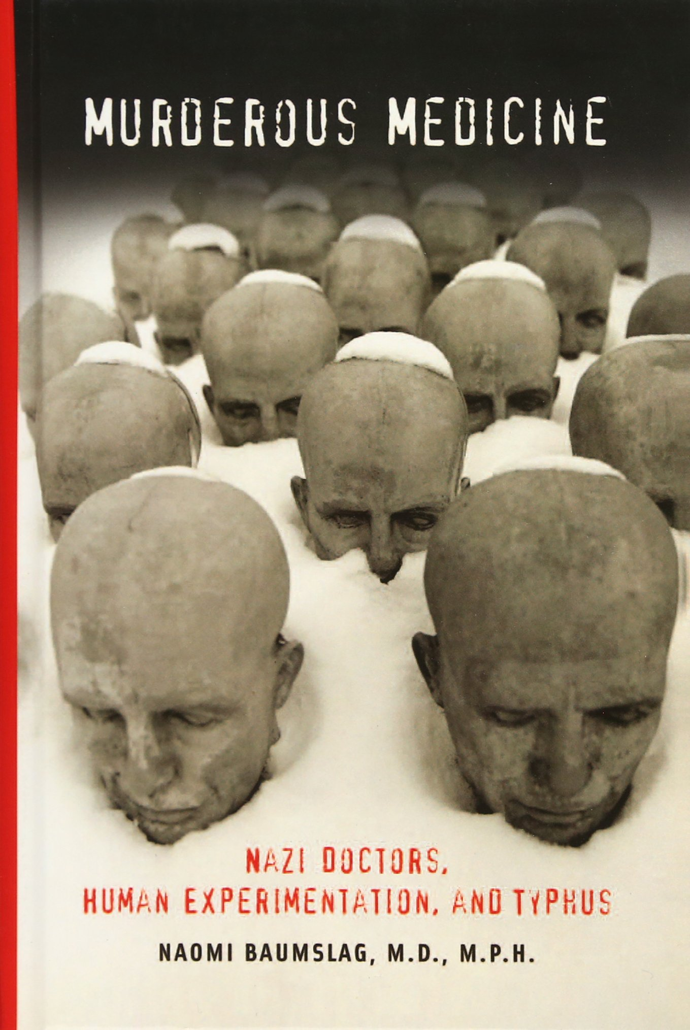 Download Murderous Medicine: Nazi Doctors, Human Experimentation, and Typhus pdf