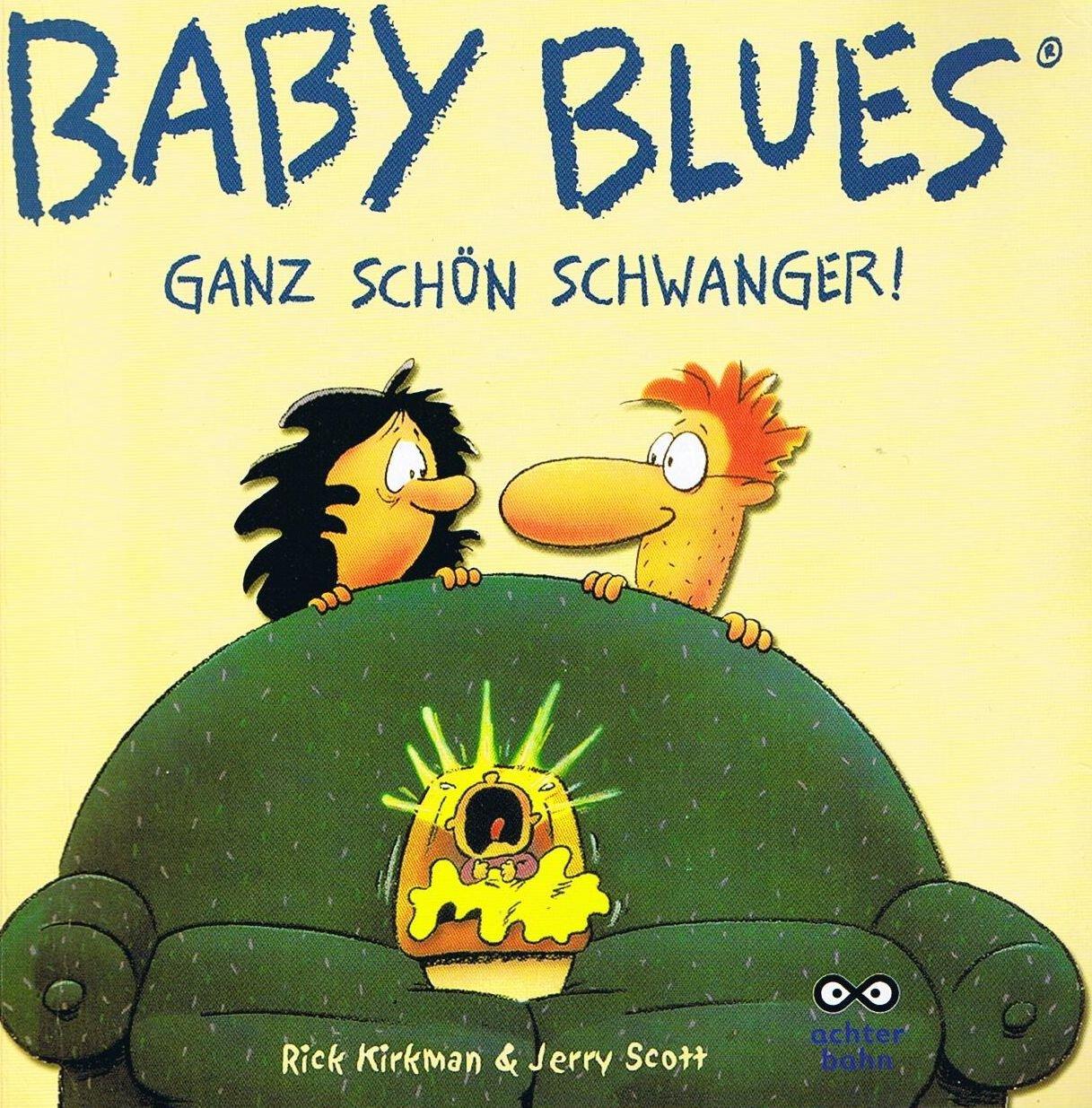Baby Blues - Ganz schön schwanger! Taschenbuch – 15. Februar 2005 Rick Kirkman Jerry Scott Achterbahn 3899822528
